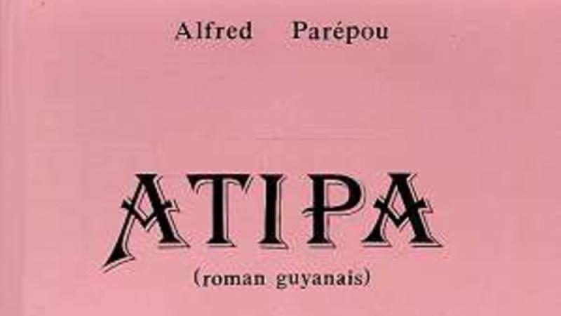 Premier  «  roman » en créole :  « Atipa » d'Alfred Parépou (1885