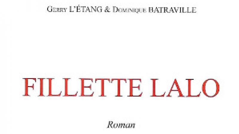 """""""FILLETTE LALO"""" DE GERRY L'ETANG ET DOMINIQUE BATRAVILLE OU LA LITTERATURE AU SCALPEL"""