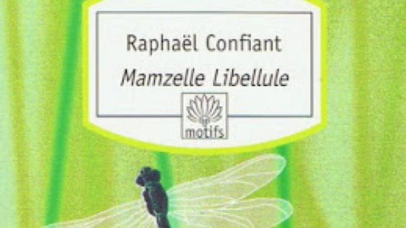 RAPHAËL CONFIANT: MAMZELLE LIBELLULE (1987, AS MARISOSE); TRANS. 1994