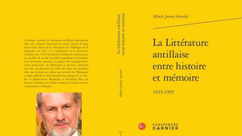 L'universitaire américain Albert James Arnold publie une histoire critique de la littérature antillaise (1935-1995)