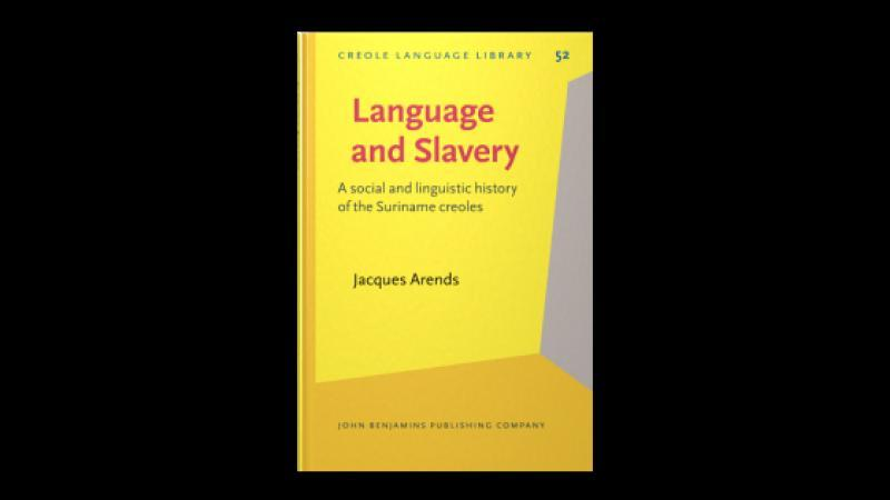 Language and Slavery. A social and linguistic history of the Suriname creoles