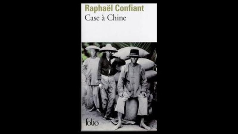 Case à Chine de Raphaël Confiant