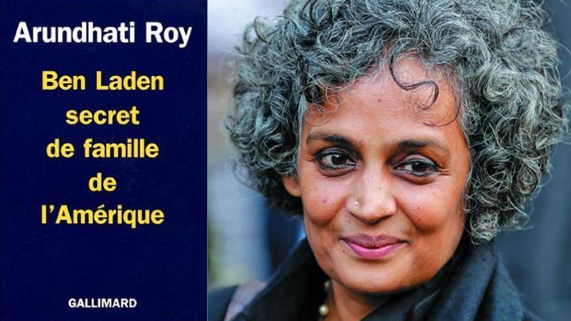 Arundhati ROY « Ben Laden secret de famille de l'Amérique »