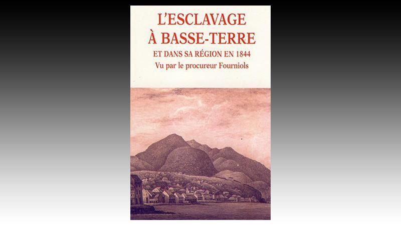 « L'esclavage à Basse-Terre et dans sa région, en 1844 », par Marc-Alexandre Fourniols