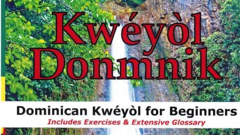 KWÉYÒL DONMINIK: DOMINICAN KWÉYÒL FOR BEGINNERS