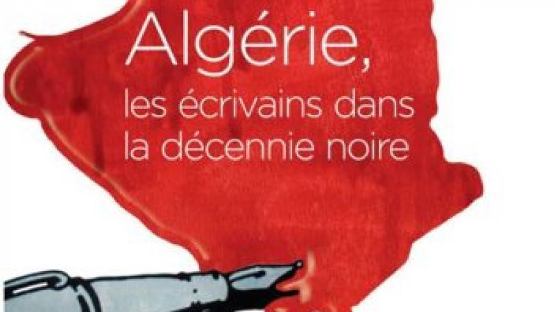 Algérie, les écrivains dans la décennie noire