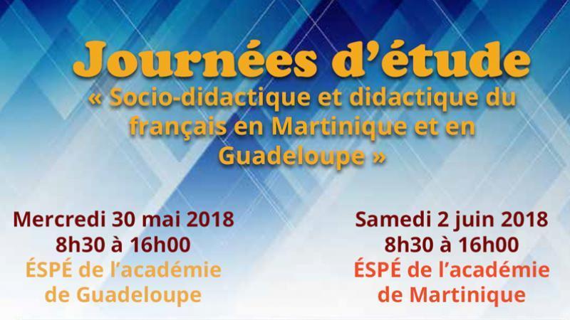 Journées d'étude « Socio-didactique et didactique du français en Martinique et en Guadeloupe »