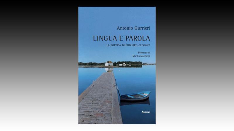 Lingua e Parola. La poetica di Édouard Glissant