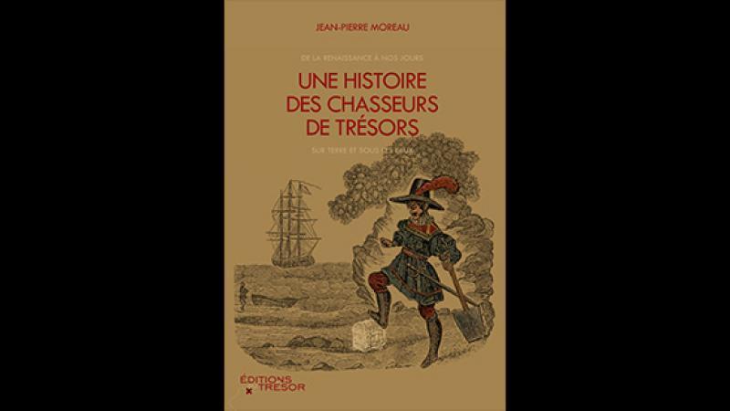 Histoire des chasseurs de trésors de la Renaissance à nos jours, sur terre et sous les eaux