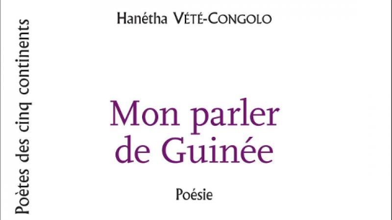 """""""MON PARLER DE GUINEE"""" DE HANETHA VETE-CONGOLO"""