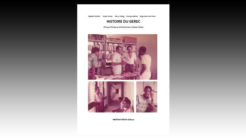 HISTOIRE DU GEREC (GROUPE D'ETUDES ET DE RECHERCHES EN ESPACE CREOLE)-Version N° 2
