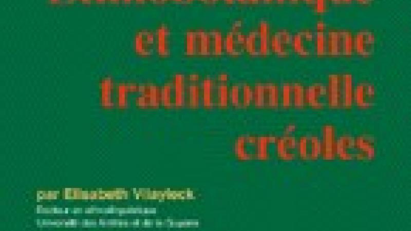 Ethnobotanique et médecine traditionnelle créoles