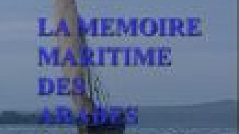 LA MEMOIRE MARITIME DES ARABES