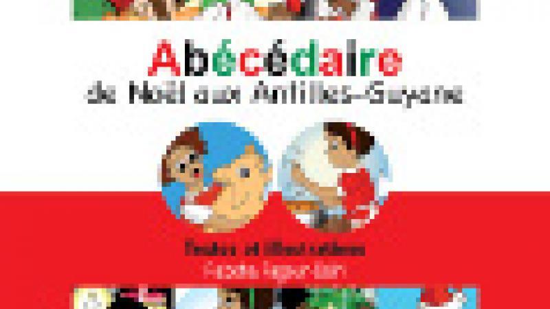 """""""ABECEDAIRE DE NOËL DES ANTILLES-GUYANE"""" (TOME 3)"""
