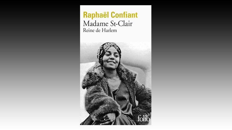 Madame St-Clair Reine de Harlem – Raphaël Confiant