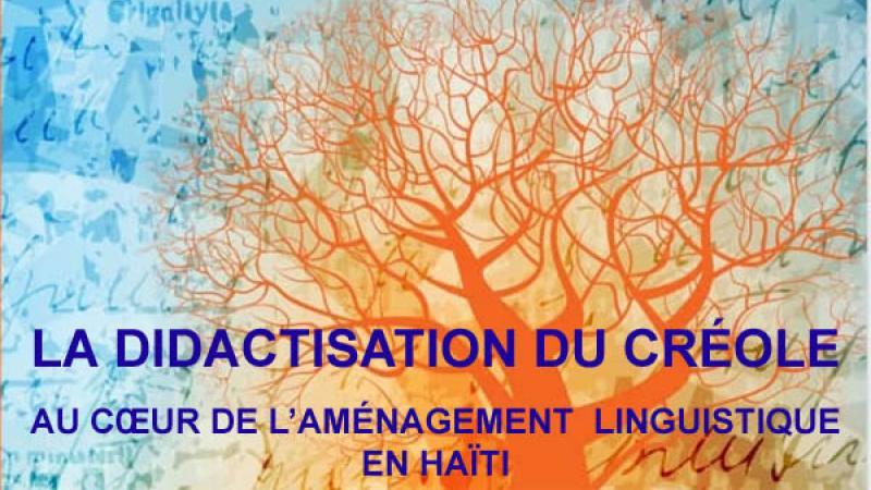 Parution en Haïti et au Canada du livre « La didactisation du créole au cœur de l'aménagement linguistique en Haïti »