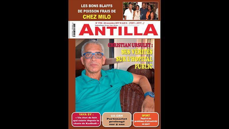 """Le dernier numéro d'ANTILLA : le restaurant """"Chez Milo"""", la crise au Centre Hospitalier de Martinique, l'Esclavage en Lybie, le partenariat Entreprise/Université, un livre de Jude Duranty et Hector Poullet etc..."""