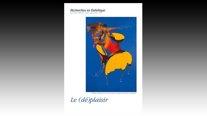 Recherches en Esthétique n° 26, « Le (dé)plaisir », janvier 2021