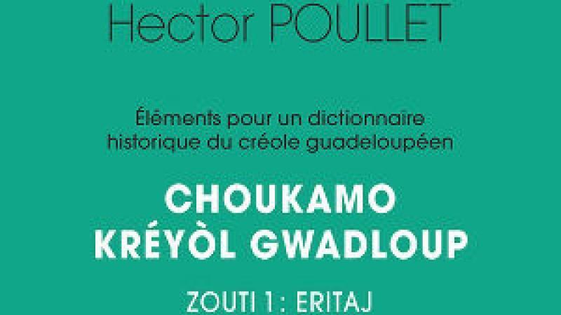 Choukamo kréyòl Gwadloup Zouti 1 : Eritaj