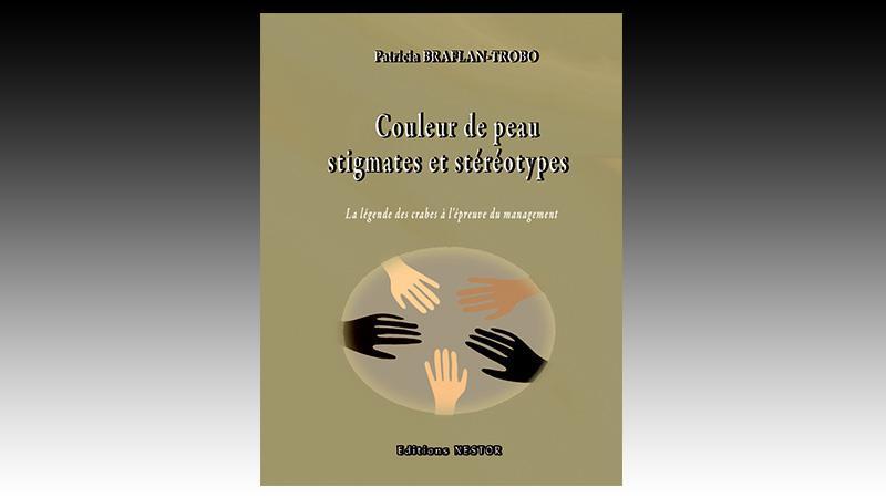 « Couleur de peau stigmates et stéréotypes » de Patricia BRAFLAN TROBO