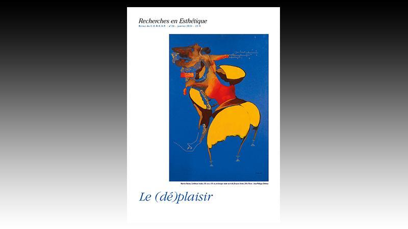 """Cereap : invitation à la présentation de la revue """"Recherches en esthétique"""" et inauguration de l'exposition """"Le (dé) plaisir"""""""