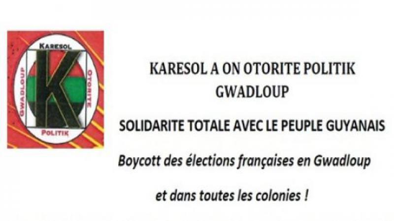 L'AUTORITE POLITIQUE GUADELOUPEENNE KARESOL SOUTIENT TOTALEMENT LE PEUPLE GUYANAIS