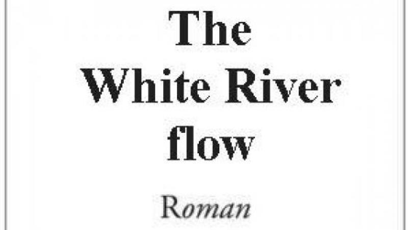 """ THE WHITE RIVER FLOW "", LE ROMAN DE LOUIS BOUTRIN TRADUIT EN ANGLAIS"