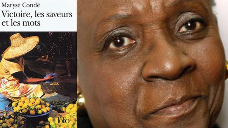 « Victoire, les saveurs et les mots » de Maryse CONDE