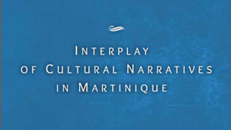 INTERPLAY OF CULTURAL NARRATIVES IN MARTINIQUE