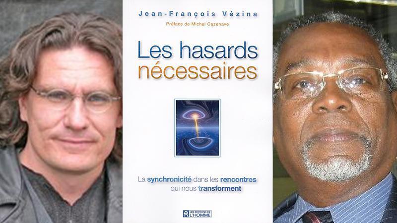 """""""Les hasards nécessaires ou la synchronicité dans les rencontres qui nous transforment"""" de Jean-François Vézina"""