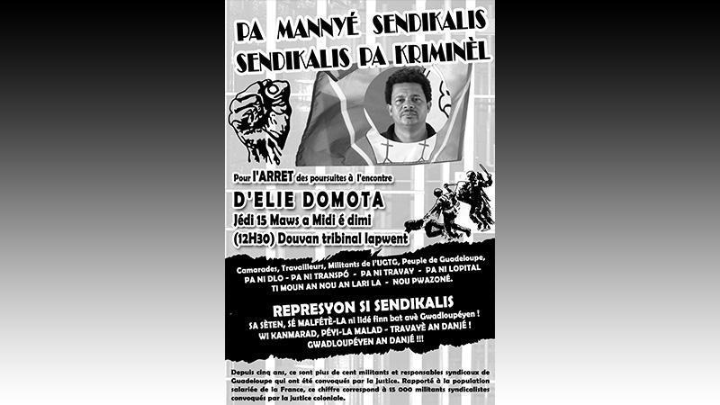 SENDIKALIS PA KRIMINEL (Les syndicalistes ne sont pas des criminels !) Pa lévé men si krapo ! (Ne touchez pas à Domota !)