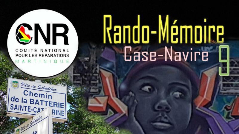 DIMANCHE 25 OCTOBRE 2020, 9ème RANDO-MEMOIRE du CNR : CASE-NAVIRE (Schœlcher)