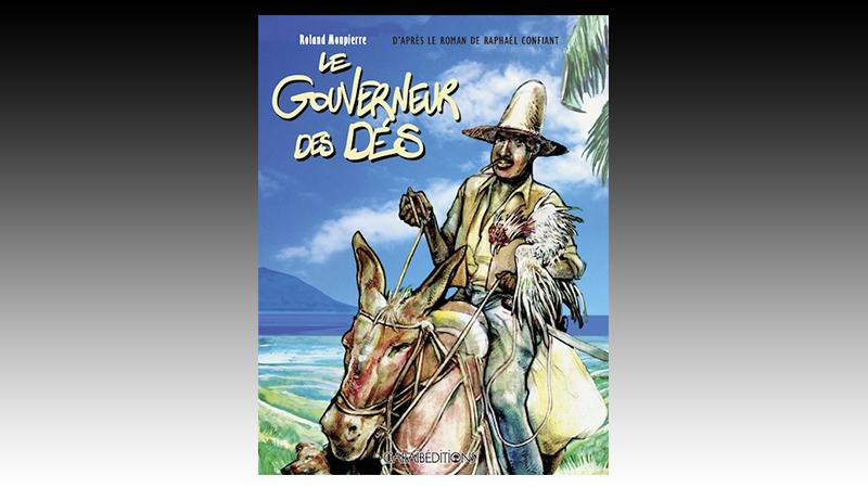 """""""Le Gouverneur des dés"""" : Raphaël Confiant adapté en bande dessinée"""