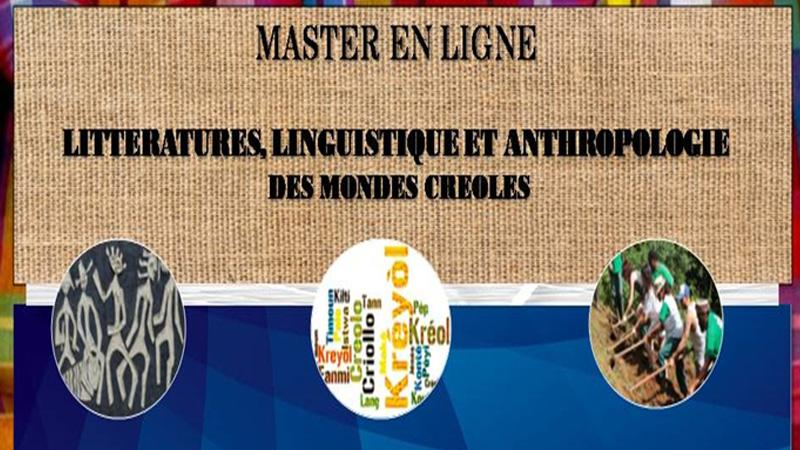 MASTER EN LIGNE ET A DISTANCE D'ETUDES CREOLES/MASTER DEGREE ON LINE AND DISTANT LEARNING IN CREOLE STUDIES