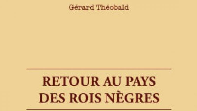 RETOUR AU PAYS DES ROIS NÈGRES