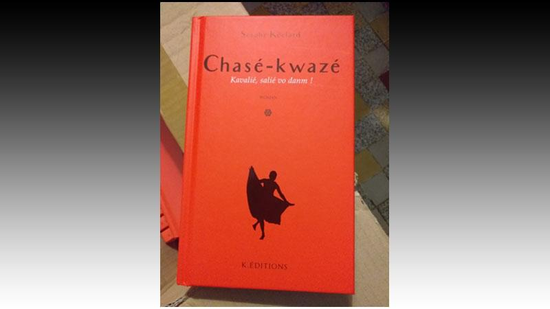 Roger Ebion ka prézanté woman Serghe Kéclard : Chasé-Kwazé  Kavalié salié vo danm, K.Editions, 2019