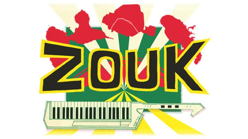 COLLOQUE INTERNATIONAL LE ZOUK TRAJECTOIRES, IMAGINAIRES ET PERSPECTIVES